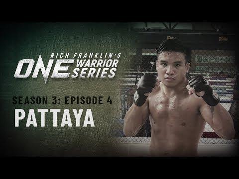 Rich Franklin's ONE Warrior Series | Season 3 | Episode 4 | Pattaya