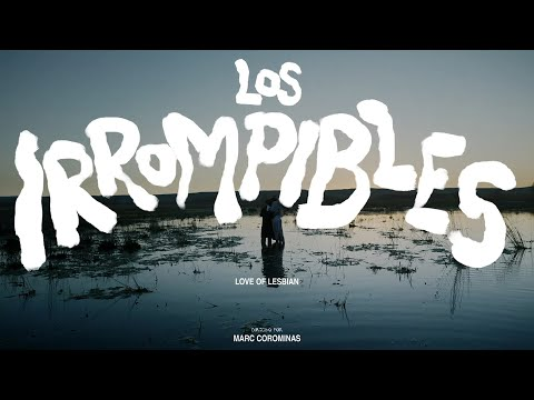 Love of Lesbian - Los Irrompibles (Videoclip Oficial)