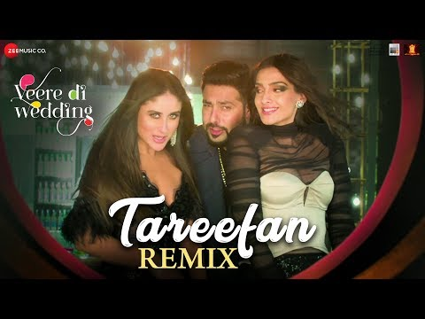 Tareefan - Remix |Veere Di Wedding|Kareena, Sonam,