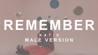MALE VERSION | KATIE - Remember