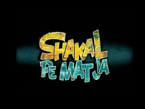 Shakal Pe Mat Ja Full Songs