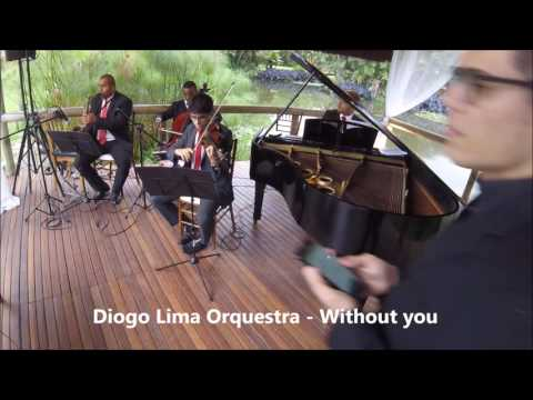 Diogo Lima Orquestra - Without you / Sítio Meio do Mato