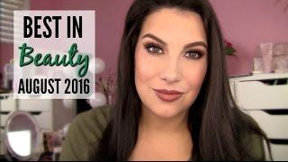 BEST IN BEAUTY: August 2016 by Beauty Broadcast