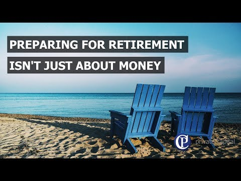 Preparing for retirement isn't just about money