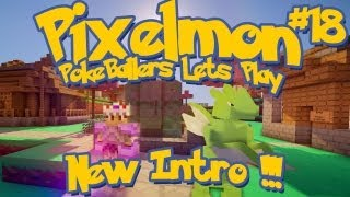 Pixelmon Server Minecraft Pokemon Mod Pokeballers Lets Play! Ep 18 - NEW INTRO !!!
