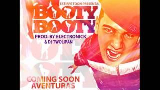 Estirpe Toon - Booty Booty Prod. By Dj Twolipan -  Dj Electronic -