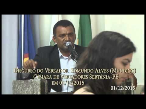 Discurso do Vereador Edmundo Alves (Mundico) Câmara de Vereadores Sertânia-PE em 01/12/2015