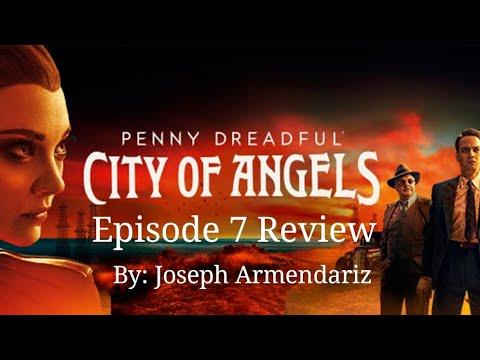 Penny Dreadful City Of Angels Episode 7 Review By: Joseph Armendariz