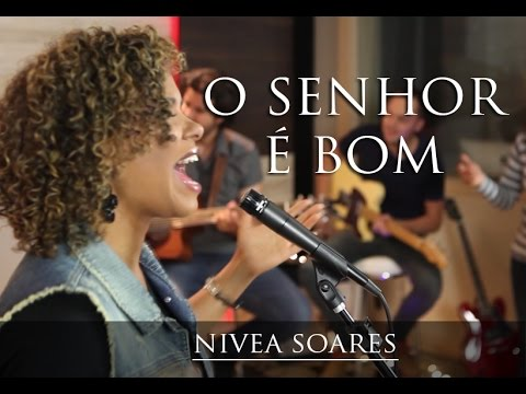 O Senhor é bom – Nova música de Nivea Soares