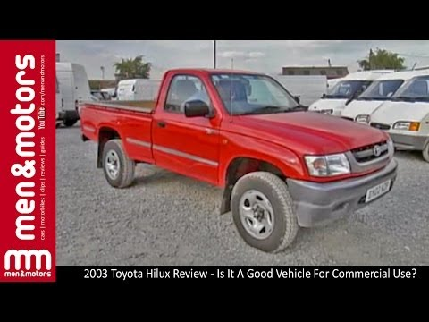 2003 Toyota Hilux Review – Is It A Good Vehicle For Commercial Use?