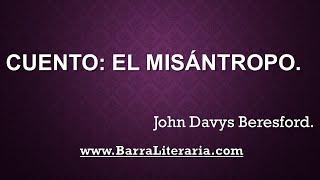 Cuento: El misántropo - John D. Beresford