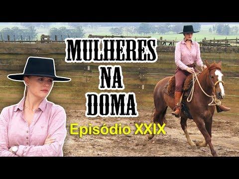 MULHERES na DOMA - Episódio XXIX