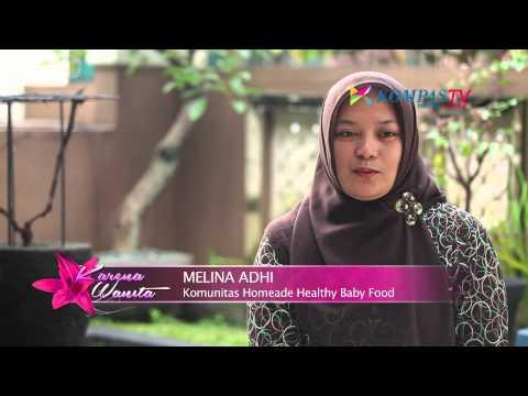 KARENA WANITA Eps. Melina Adhi | Komunitas Homemade Healthy Baby Food
