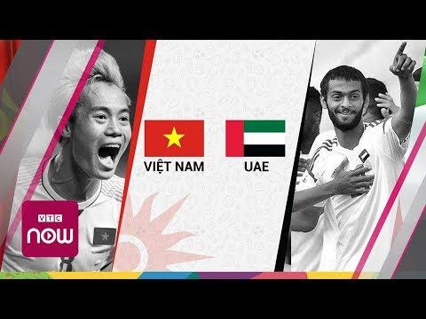 [Trực tiếp] Olympic Việt Nam Vs Olympic UAE: Tranh HCĐ bóng đá nam ASIAD 2018