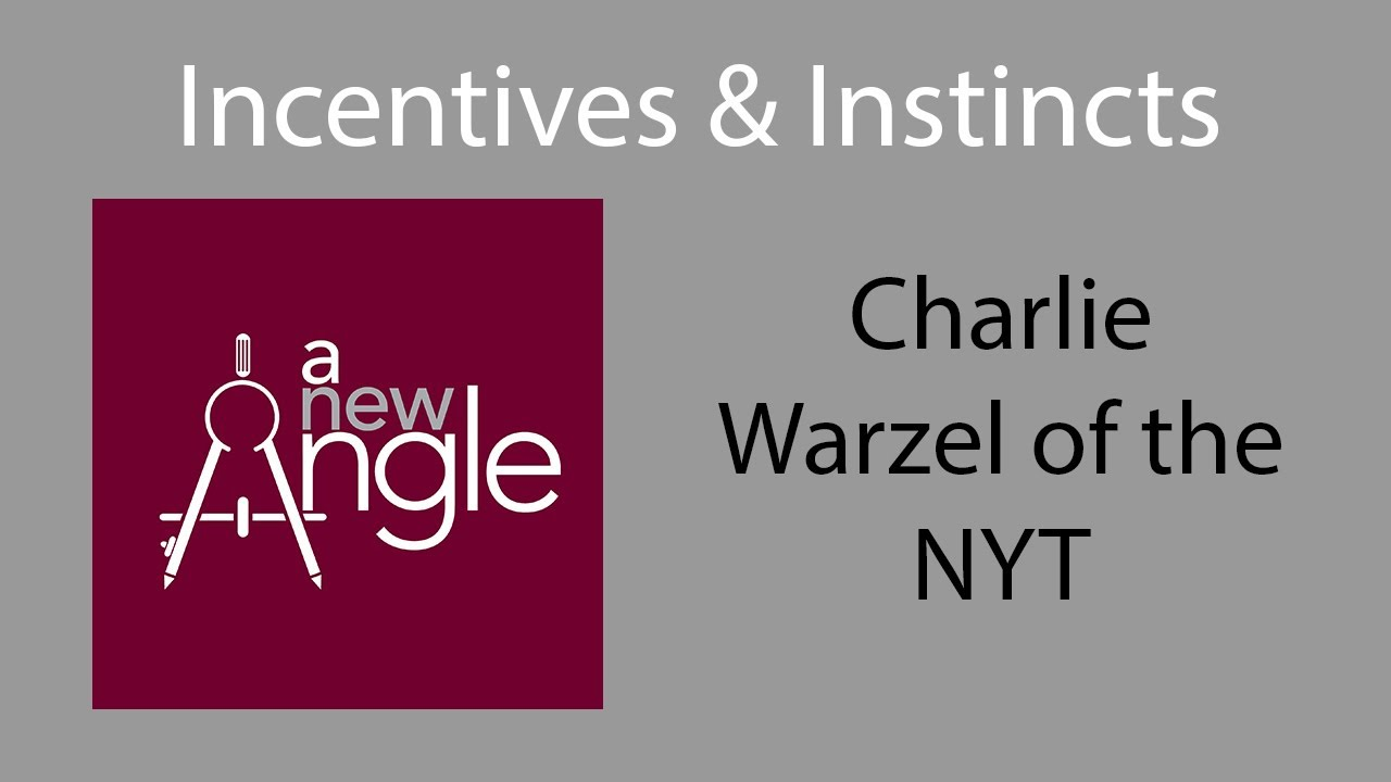 Incentives & Instincts with Charlie Warzel of The New York Times