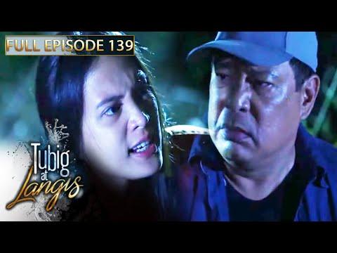 Full Episode 139 | Tubig At Langis