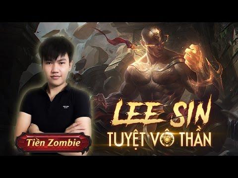 Lee Sin - Tuyệt Vô Thần - Lần đầu của Tiền Zombie v4