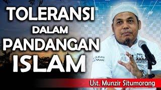Video Toleransi Dalam Pandangan Islam || Ust. Munzir Situmorang MP3, 3GP, MP4, WEBM, AVI, FLV Desember 2018