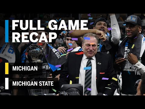 Full Game Recap: Spartans Win B1G Tourney Title | Michigan State vs. Michigan | March 17, 2019