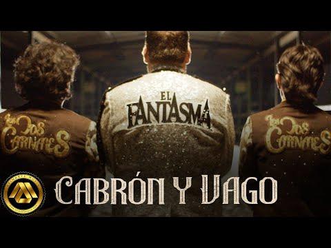 Cabrón y Vago - El Fantasma & Los Dos Carnales - Thumbnail