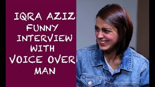 Video Iqra Aziz funny interview with Voice Over Man MP3, 3GP, MP4, WEBM, AVI, FLV Agustus 2018