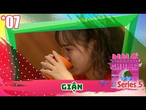 NGÔI NHÀ CHUNG – LOVE HOUSE | Series 5 – Tập 7 | GIẬN | 270318