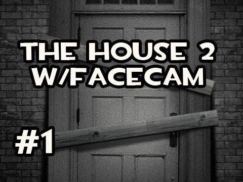 The House 2 w/FACECAM - Jump Scares Galore Video