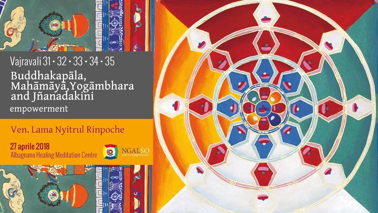 Vajravali 31-32-33-34-35 - Buddhakapāla, Mahāmāyā,Yogāmbhara and Jñanadakini empowerment