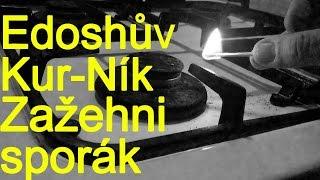 Video Edoshův Kur-ník - Zažehni sporák