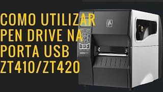 Como utilizar o Pen Drive na ZT410