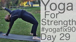 Video 23 Min Yoga to Strengthen your Whole Body Day 29 Yoga Fix 90 with Fightmaster Yoga MP3, 3GP, MP4, WEBM, AVI, FLV Maret 2018