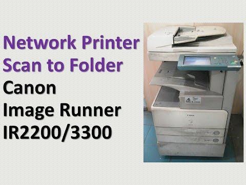 Install Canon ir3300 Network Printer-Canon ir Scan to Folder-Install Canon ir Series Printer Driver