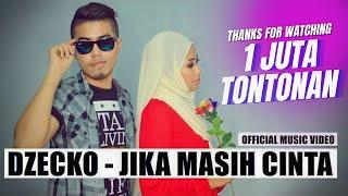 Dzecko - Jika Masih Cinta (Official Music Video) | Lagu Baru 2017 Video