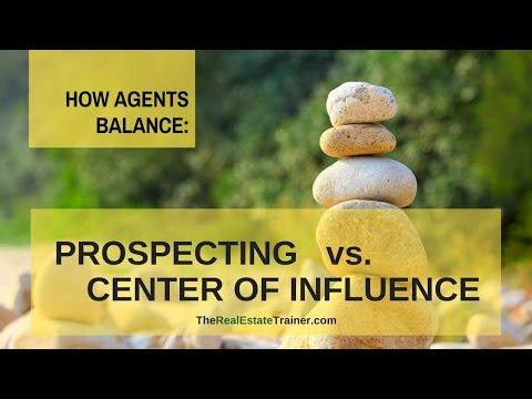 Real Estate Prospecting v. Center of Influence Marketing