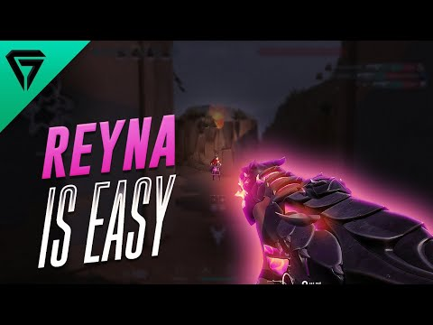 REYNA IS SO EASY