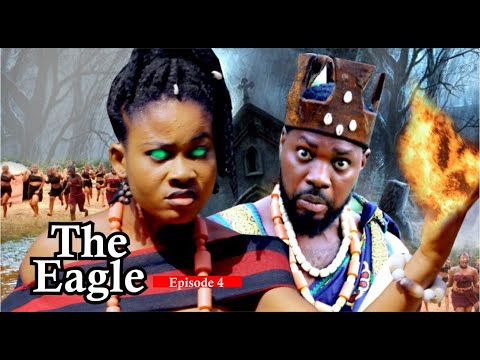 THE EAGLE EP.4 - Best of Nollywood Movies