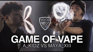 Video GAME OF VAPE - @A_KIDZ VS @MAYA_XIII MP3, 3GP, MP4, WEBM, AVI, FLV September 2018