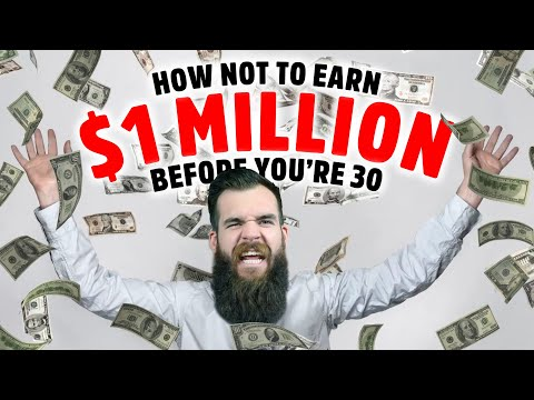 How Not To Become A Millionaire By 30