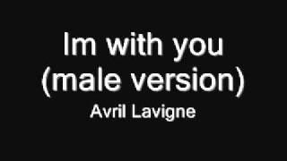 Avril Lavigne - Im with you(Male version)