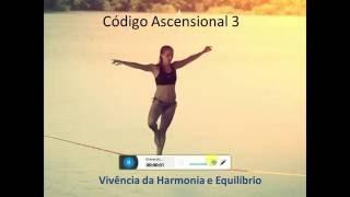Código Ascensional 3 - Vivência da Harmonia e Equilíbrio