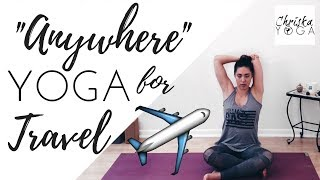 Travel Yoga Routine  15 Minute Yoga Sequence for Travel  Anywhere Yoga for Road Trips & Airplane ~ Office Yoga Routine,...