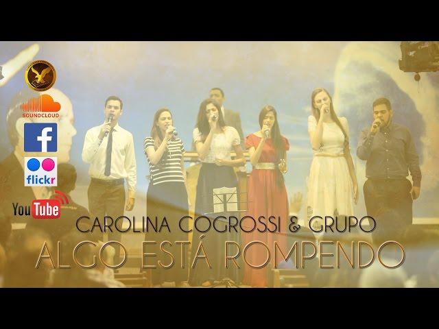 Carolina Cogrossi & Grupo - Algo Está Rompendo