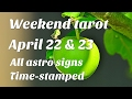 Weekend tarot reading April 22 n 23, 2017 🌸General n Love time stamped for all astrological signs🌸