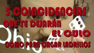 5 COINCIDENCIAS QUE TE DEJARÁN EL CULO COMO PARA CAGAR LADRILLOS