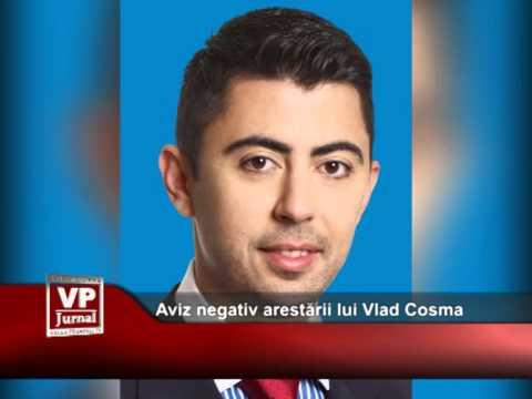 Aviz negativ arestării lui Vlad Cosma