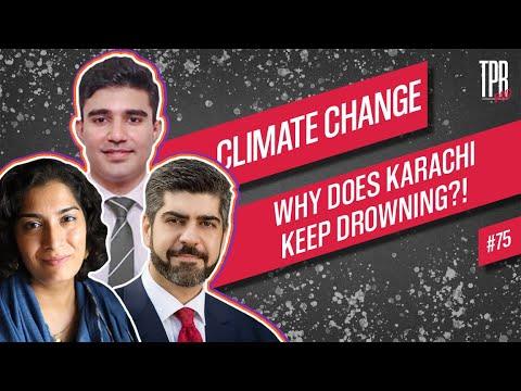 Pod#75 - Why Does Karachi Keep DROWNING?? - Climate Change 3