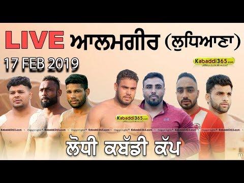 Alamgir (Ludhiana) Lodhi Kabaddi Cup 17 Feb 2019