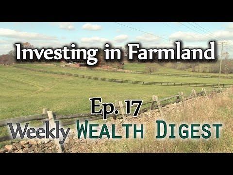 Investing In Farmland – WWD Ep. 17 (Weekly Wealth Digest)