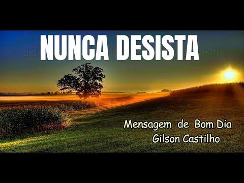 MENSAGEM DE BOM DIA  -  GILSON CASTILHO REFLEXÕES