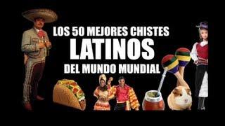 LOS 50 MEJORES CHISTES LATINOS DEL MUNDO MUNDIAL